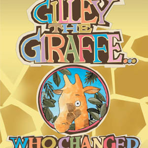 Gilley the Giraffe Who Changed