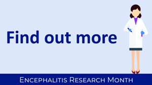 Encephalitis Research - Find out more